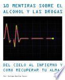10 Mentiras sobre el alcohol y las drogas