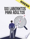 100 Laberintos Para Adultos