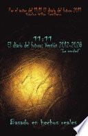 11:11 El diario del futuro: Versión 2012-2028
