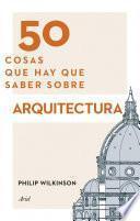50 cosas que hay que saber sobre arquitectura