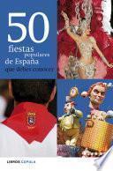 50 fiestas populares de España que debes conocer