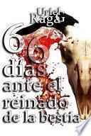 66 Días Ante El Reinado de la Bestia