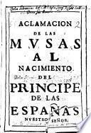 Aclamación de las musas al nacimiento del Principe de las Españas nuestro señor