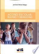 Acoso escolar: Bullying y Ciberbullying