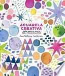 Acuarela Creativa: Guía Paso a Paso Para Principiantes