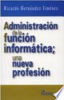 Administración de la Función Inform√°tica : Una Nueva Profesi√≥n