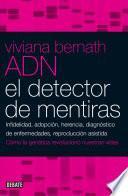 ADN. El detector de mentiras
