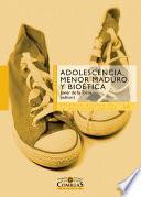 Adolescencia, menor maduro y bioética