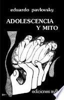 Adolescencia Y Mito