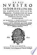 Al rey nuestro señor D. Felipe III ... el maestro F. Francisco Boyl ... dedica este Sermon, que por orden de su magestad, predicò en sus Reales fiestas del Convento de San Hermenegildo de los Padres Carmelitas Descalços desta Corte