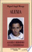 Alexia : alegría y heroísmo en la enfermedad