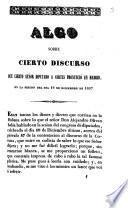 Algo sobre cierto discurso que cierto Señor Diputado a cortes pronunció en Madrid, en la sesion del dia 19 de diciembre de 1837