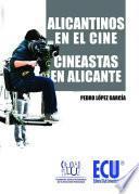 Alicantinos en el cine. Cineastas en Alicante