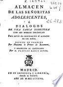 Almacen de las señoritas adolescentes, ó Dialogos de una sabia directora con sus nobles discípulas ...