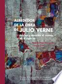 Alrededor de la obra de Julio Verne: Escribir y describir el mundo en el siglo XIX