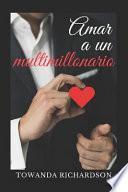 Amar a Un Multimillonario: La Recopilaci