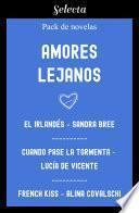 Amores lejanos (Pack con: El irlandés | French kiss | Cuando pase la tormenta)