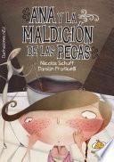 Ana y la maldicin de las pecas/ Ana and the Cursed Freckles