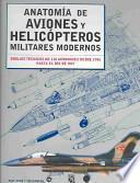Anatomia De Aviones Y Helicopteros militares modernos