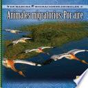 Animales migratorios: Por aire (Migrating Animals of the Air)