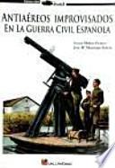Antiaéreos improvisados en la Guerra Civil española (1936-1939)