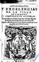 Antiguedades y excelencias de la villa de Carmona, y compendio de historias