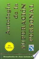 Antologia de la superacion personal / Anthology of Personal Growth