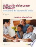 Aplicacion del Proceso Enfermero: Fundamento del Razonamiento Clinico