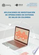 Aplicaciones de investigación de operaciones en sistemas de salud en Colombia
