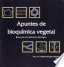 Apuntes de Bioquimica Vegetal. Bases Para Su Aplicacion Fisiologica