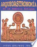 Arqueoastronomía en la América Antigua
