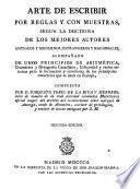 Arte de escribir por reglas y con muestras, segun la doctrina de los mejores autores ...