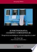 Autoetnografías, cuerpos y emociones (I). Perspectivas metodológicas en la investigación en salud