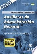 Auxiliares de Administración General. Ayuntamiento de Almería. Materias Comunes. Temario y Test