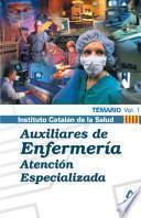 Auxiliares de Enfermeria de Atencion Especializada Del Instituto Catalan de la Salud. Volumen I. Temario. E-book