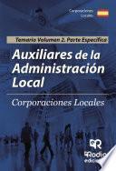 Auxiliares de la Administración Local. Temario. Volumen 2 Parte Específica
