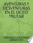 Aventuras y desventuras en el Liceo Militar