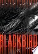Blackbird - Perseguida