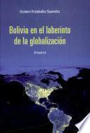 Bolivia en el laberinto de la globalización
