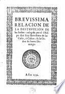 Brevissima Relacion De La Destruycion De Las Indias, colegida por el Obispo don Fray Bartolome de las Casas, o Causas, de la Orden de Santo Domingo