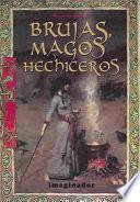 Brujas, Magos Y Hechiceros