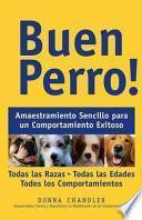 Buen perro! : amaestramiento sencillo para un comportamiento exitoso / Good Dog!
