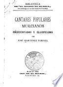 Cantares populares murcianos coleccionados y clasificados por José Martinez Tornel
