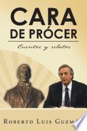 CARA DE PRÓCER