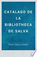 Catalago de la bibliotheca de Salva