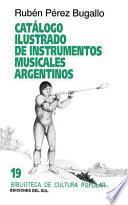 Catálogo ilustrado de instrumentos musicales argentinos