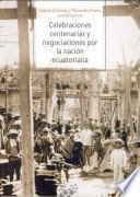 Celebraciones centenarias y negociaciones por la nación ecuatoriana