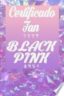 Certificado Fan BLACKPINK