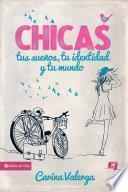 CHICAS, tus sueños, tu identidad y tu mundo