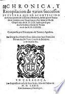 Chronica, Y Recopilacion de varios successos De Guerra Que Han Acontescido en Italia y partes de Levante y Berberia, desde ... anno de 1570 hasta ... el de 1574